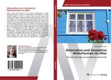 Couverture de Alternative und innovative Wohnformen im Alter
