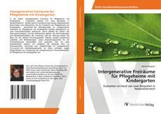 Buchcover von Intergenerative Freiräume für Pflegeheime mit Kindergarten