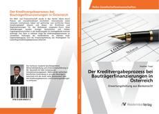 Der Kreditvergabeprozess bei Bauträgerfinanzierungen in Österreich的封面