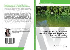 Bookcover of Development of a Spatial Decision Support System for Habitat Modeling