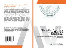 "Borítókép a  ""Single Unit Franchising versus Multi Unit Franchising."" - hoz"