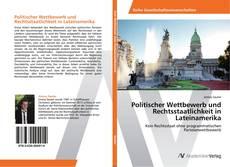 Couverture de Politischer Wettbewerb und Rechtsstaatlichkeit in Lateinamerika