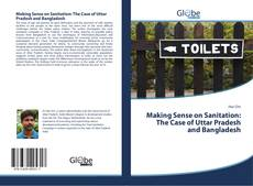 Copertina di Making Sense on Sanitation: The Case of Uttar Pradesh and Bangladesh