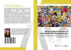 Обложка Neue mediale Räume für transkulturelle Begegnungen