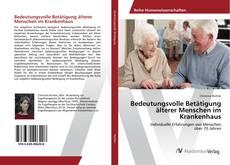 Borítókép a  Bedeutungsvolle Betätigung älterer Menschen im Krankenhaus - hoz