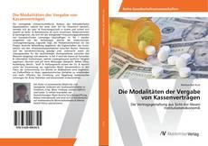Обложка Die Modalitäten der Vergabe von Kassenverträgen