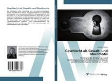 Bookcover of Geschlecht als Gewalt- und Mordmotiv