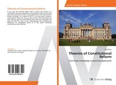Couverture de Theories of Constitutional Reform