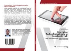 Buchcover von Innovativer Technologieeinsatz im Musikunterricht
