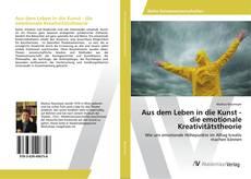 Capa do livro de Aus dem Leben in die Kunst - die emotionale Kreativitätstheorie