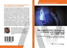 Die medizinische Versorgung in Prizren und Umgebung von 1960-1990 kitap kapağı