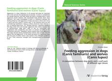 Bookcover of Feeding aggression in dogs (Canis familiaris) and wolves (Canis lupus)