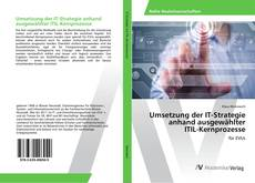 Bookcover of Umsetzung der IT-Strategie anhand ausgewählter ITIL-Kernprozesse