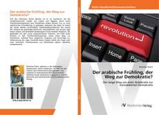 Bookcover of Der arabische Frühling, der Weg zur Demokratie?