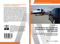 Обложка Der Einfluss von Corporate Governance Standards auf CDS Spreads