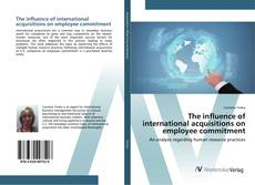 Bookcover of The influence of international acquisitions on employee commitment