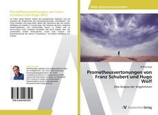 Prometheusvertonungen von Franz Schubert und Hugo Wolf kitap kapağı