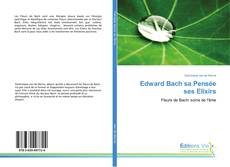 Buchcover von Edward Bach sa Pensée ses Elixirs