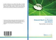 Bookcover of Edward Bach sa Pensée ses Elixirs