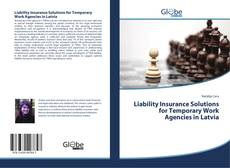 Bookcover of Liability Insurance Solutions for Temporary Work Agencies in Latvia
