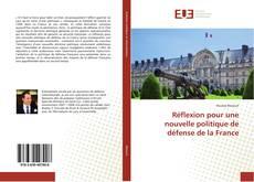Couverture de Réflexion pour une nouvelle politique de défense de la France