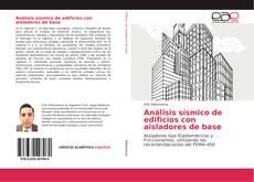 Análisis sísmico de edificios con aisladores de base kitap kapağı