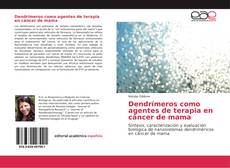 Обложка Dendrímeros como agentes de terapia en cáncer de mama