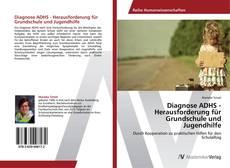 Bookcover of Diagnose ADHS - Herausforderung für Grundschule und Jugendhilfe