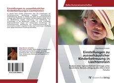 Buchcover von Einstellungen zu ausserhäuslicher Kinderbetreuung in Liechtenstein