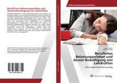 Portada del libro de Berufliches Belastungserleben und dessen Bewältigung von Lehrkräften
