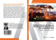 Обложка Dubai's Chance to become the World's leading Sea to Air Conversion Hub
