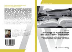 Bookcover of Interlinguale Asymmetrien und Literarisches Übersetzen