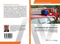 Bookcover of Die Zukunft der Feuerwehr
