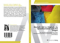Bookcover of Deutsch -ität vs. Englisch -ity - Sprachkontakte und ihre Folgen