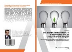 Bookcover of Die Elektrizitätswirtschaft unter dem Einfluss Erneuerbarer Energien