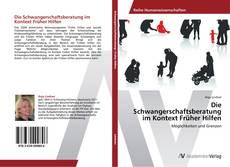 Buchcover von Die Schwangerschaftsberatung im Kontext Früher Hilfen