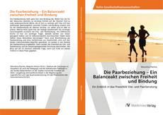 Bookcover of Die Paarbeziehung – Ein Balanceakt zwischen Freiheit und Bindung