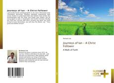 Portada del libro de Journeys of Ian - A Christ Follower