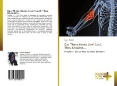 Buchcover von Can These Bones Live? Lord, Thou Knowest...
