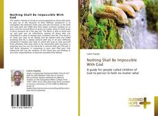 Bookcover of Nothing Shall Be Impossible With God