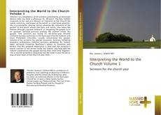 Buchcover von Interpreting the World to the Church Volume 1