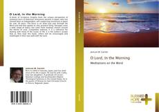 Portada del libro de O Lord, In the Morning