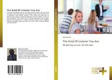 Copertina di The Kind Of Listener You Are