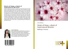 Bookcover of Petals of Hope, a Book of Supernatural Miracles