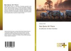 Bookcover of Not Quite All There