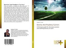 Bookcover of Destiny And Prophecy Carriers