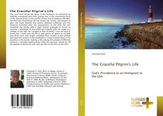 Обложка The Graceful Pilgrim's Life