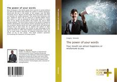 Bookcover of The power of your words