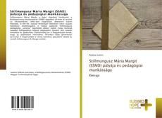Обложка Stillmungusz Mária Margit (SSND) pályája és pedagógiai munkássága