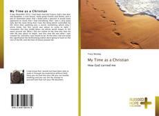 Couverture de My Time as a Christian